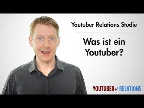 Youtuber Relations Studie - Teil 7: Was ist ein Youtuber?