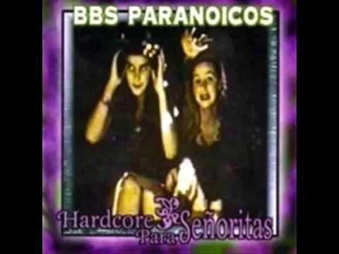 Bbs Paranoicos - Hardcore para Señoritas ( full album )