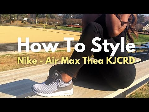 How To Style The Nike Air Max Thea KJCRD Ft. Music By # KodakBlack & #XXXTENTACION #RollInPeace
