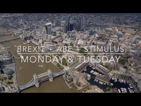 Brexit + Abe victory in Japan + stimulus - Monday & Tuesday Review
