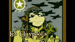 Colonel Les Claypool's Fearless Flying Frog Brigade - Thela Hun Ginjeet