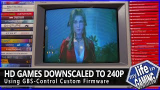 HD Games Downscaled to 240p with the GBS-Control Custom Firmware / MY LIFE IN GAMING