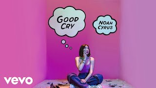 Noah Cyrus Good Cry Audio.mp3