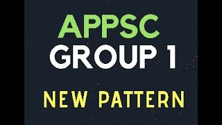 APPSC Group 1 New Pattern || APPSC revamps Group 1 Exam Pattern | Group 1A and Group 1 B
