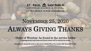 Thanksgiving 2020 - Always Giving Thanks - November 25, 2020