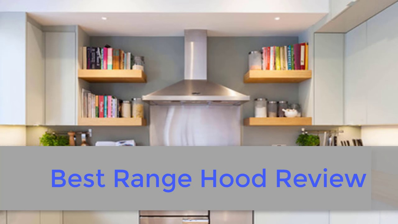 Top 5 Best Range Hood   2017 | Best Range Hood Review