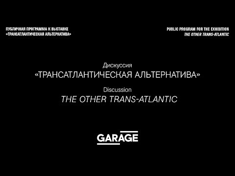 Discussion: The Other Trans-Atlantic