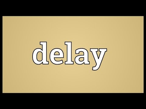 Delay and antedating meaning