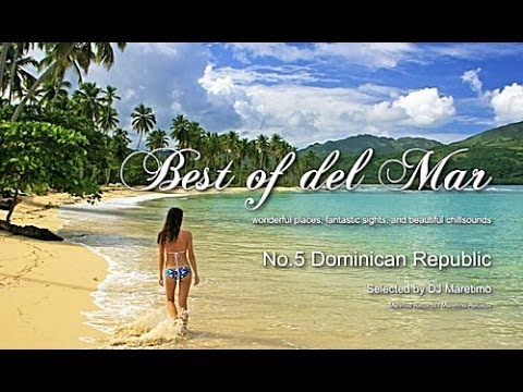 Best Of Del Mar - No.5 Dominican Republic, Selected by DJ Maretimo, HD, 2014, Chillout Music