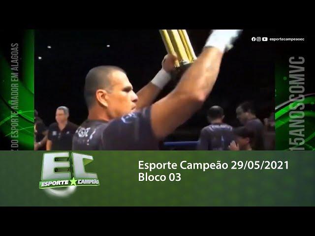 Esporte Campeão 29/05/2021 - Bloco 03