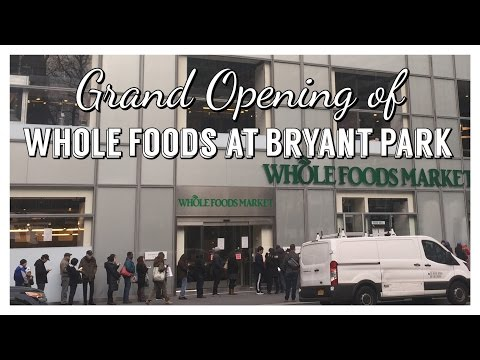 The Grand Opening of Whole Foods Market at the Bryant Park l