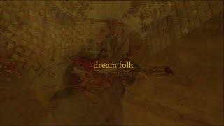 dream folk playlist