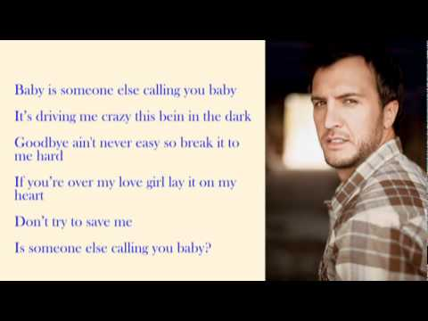 Luke Bryan - Someone Else Calling You Baby with Lyrics.