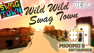 "SWAG TOWN Ep 7 - ""Wild Wild Swag Town"" Del 1"