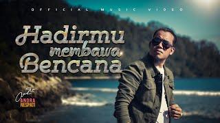 HADIRMU MEMBAWA BENCANA - Andra Respati (Official Music Video)