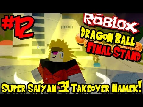 SUPER SAIYAN 3! TAKEOVER NAMEK! | Roblox: Dragon Ball Final Stand - Episode 12