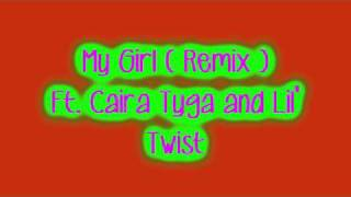 Mindless Behaviour - My Girl ( Remix ) Ft. Caira Tyga Lil
