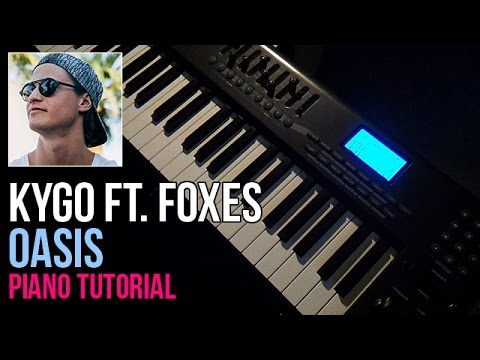 How To Play Kygo ft. Foxes - Oasis | Piano Tutorial