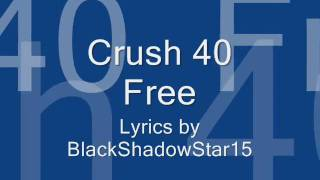 Free- Crush 40 lyrics