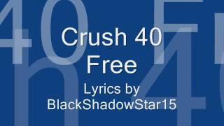 Free- Crush 40 lyrics