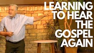 Learning to Hear the Gospel Again