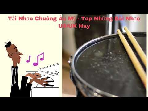 Tải Nhạc Chuông Âu Mỹ - Top Những Bài Nhạc US/UK Hay