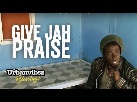 "Urbanvibsz - Give jah praise - ""Blessings"" (Official Video)"