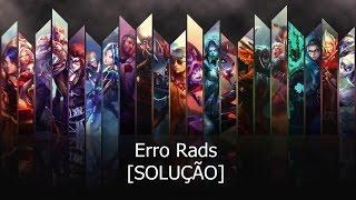 League of Legends[Solucionando erro] - RADS