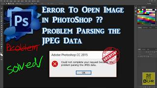 2 Simple fixes for parsing the JPEG data error in Adobe Photoshop