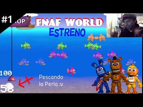 Five Nights at Freddy's World - ESTRENO!!!! #1 Amo Este juego :33