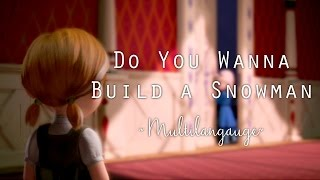 Repeat youtube video Frozen - Do You Wanna Build a Snowman - Multilanguage