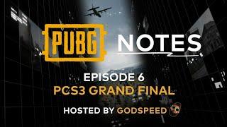 PUBG Notes Episode #6 - PCS3 Grand Final
