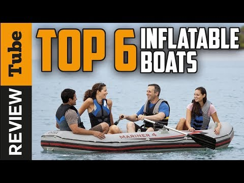 ✅Boat: the best Inflatable Boat 2018 (Buying Guide)