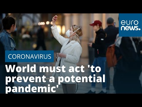 euronews (in English): COVID-19: World must act 'to prevent a potential pandemic' says WHO after Italy deaths