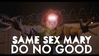 Do No Good by Same Sex Mary