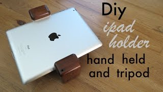 How To Make A Wooden Ipad Holder, Can Be Held Or Tripod Mounted