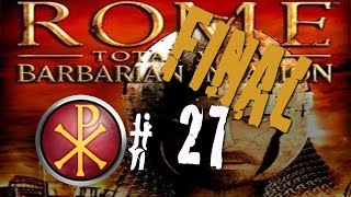 Rome Total War Barbarian Invasion - Western Roman Empire - Part 27 Final