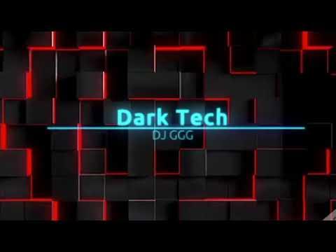 Dark Tech   DJ GGG   Tech/Deep House
