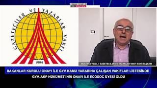 GAZETECİLER VE YAZARLAR VAKFINA OPERASYON-KONUK MUSTAFA YEŞİL- 03.11.2017