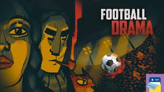 Football Drama: iOS / Android Gameplay Part 1 (by Open Lab)