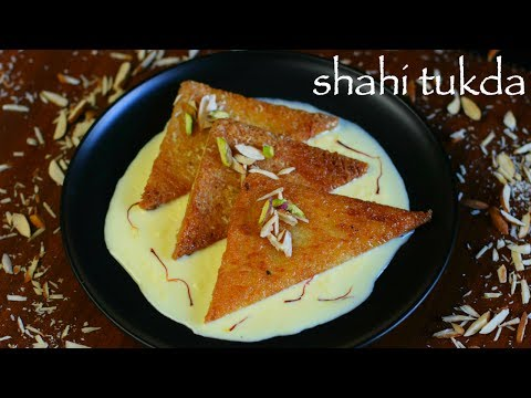 Shahi Tukda Or Shahi Tukra Recipe - Hyderabadi Double Ka Meetha Recipe