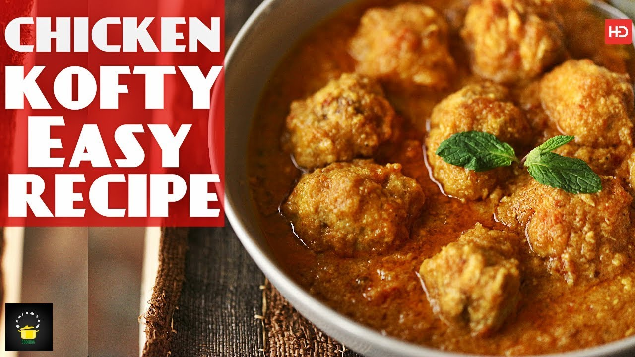 Chicken Kofta Curry - A Traditional and Authentic ... |Chicken Kofta Recipe