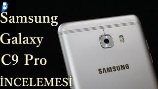 Samsung Galaxy C9 Pro İncelemesi