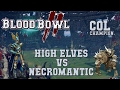 Blood Bowl 2 - High Elves (the Sage) vs Necromantic (Bucky; discord) - COL_C G8