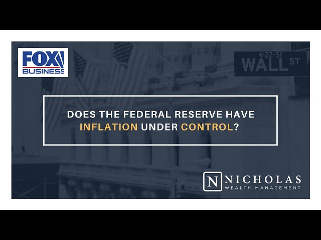Does the Federal Reserve Have Inflation Under Control?