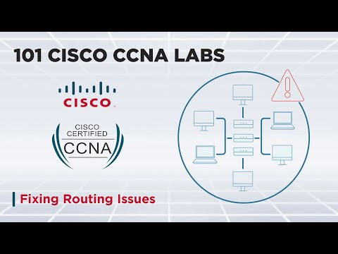 101 Cisco CCNA Labs - Fixing Routing Issues