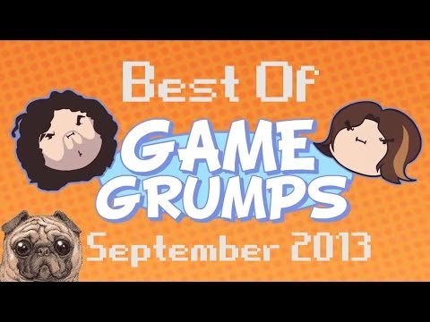 Best Of Game Grumps: September 2013