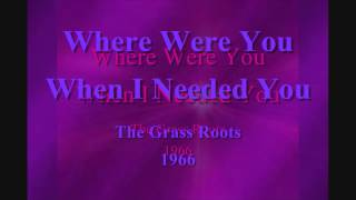 Where Were You When I Need You - The Grass Roots - 1966