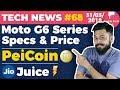 Moto G6 Specs & Price, PeiCoin, Jio Juice,Jio Prime Extension,US Visa,iPhone, MIUI 9.5 Update-TTN#68