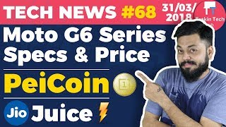 Moto G6 Specs & Price, PeiCoin, Jio Juice,Jio Prime Extension,US Visa,iPhone, MIUI 9.5 Update-TTN#68